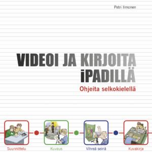 Kirjan kansikuvassa nuori käyttää iPadia videoimiseen ja kirjoittamiseen.